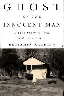 Ghost Of The Innocent Man A True Story Of Trial And Redemption