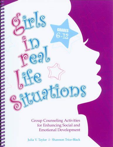 Girls In Real Life Situations Grades 612 Group Counseling Activities For Enhancing Social And Emotional Development Book And CD