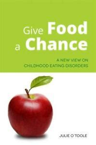 Give Food A Chance A New View On Childhood Eating Disorders