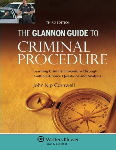 Glannon Guide To Criminal Procedure Learning Criminal Procedure Through Multiple Choice Questions And Analysis Glannon Guides