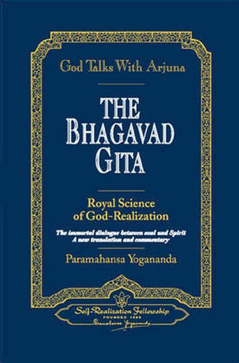 God Talks With Arjuna The Bhagavad Gita Self Realization Fellowship