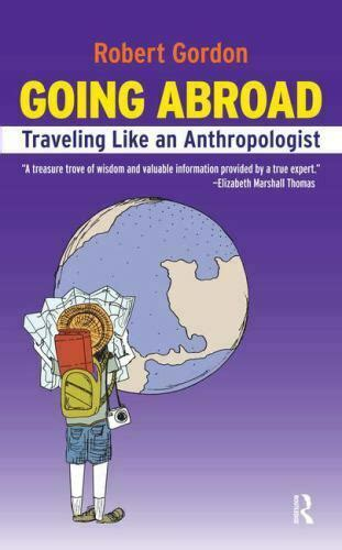 Going Abroad Traveling Like An Anthropologist