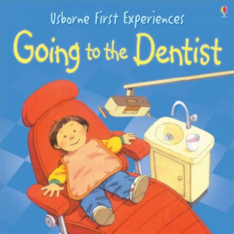 Going To The Dentist First Experiences