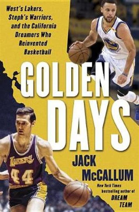 Golden Days Wests Lakers Stephs Warriors And The California Dreamers Who Reinvented Basketball English Edition