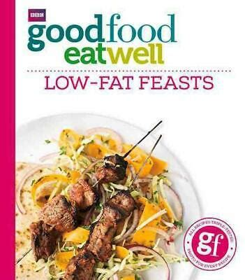 Good Food Eat Well Low Fat Feasts