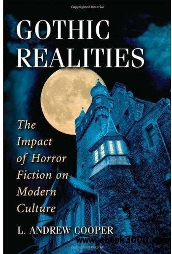 Gothic Realities The Impact Of Horror Fiction On Modern Culture