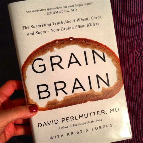 Grain Brain The Surprising Truth About Wheat Carbs And Sugar Your Brains Silent Killers