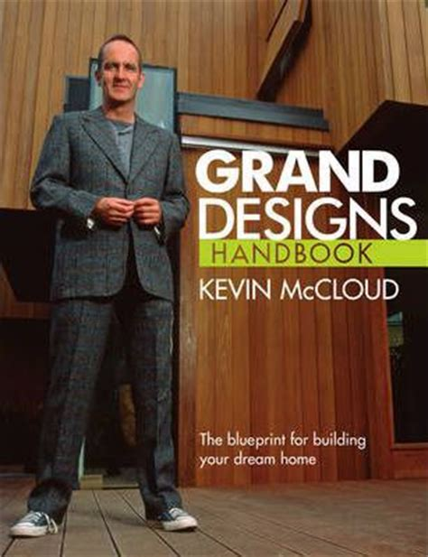 Grand Designs Handbook The Blueprint For Building Your Dream Home