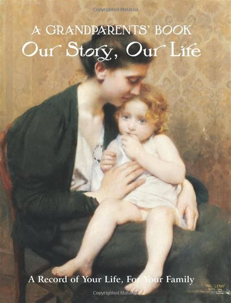 Grandparents Book Our Story Our Life Our Story Our Life A Record Of Your Life For Your Family Record Books