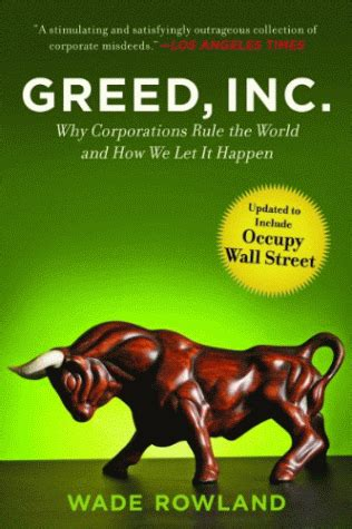 Greed Inc Why Corporations Rule The World And How We Let It Happen