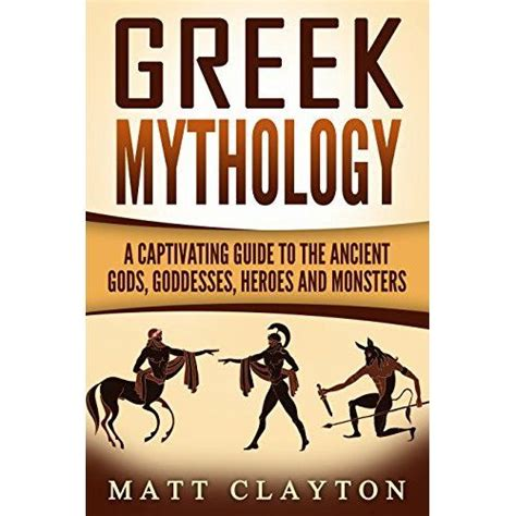 Greek Mythology A Captivating Guide To The Ancient Gods