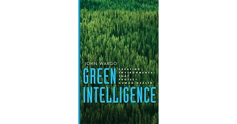 Green Intelligence Creating Environments That Protect Human Health