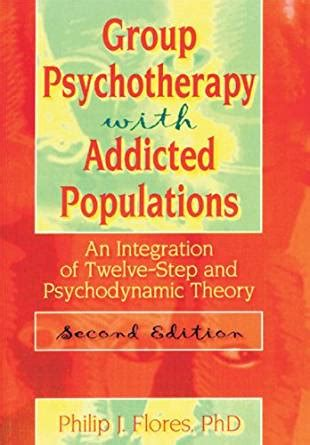 Group Psychotherapy With Addicted Populations An Integration Of Twelvestep And Psychodynamic Theory Fourth Edition