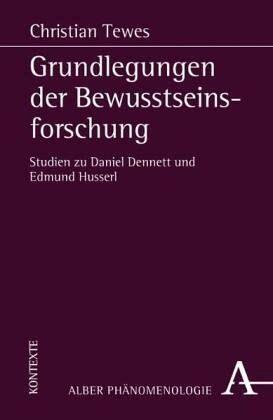 Grundlegungen Der Bewusstseinsforschung Studien Zu Daniel Dennett ...