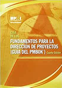 Guia De Los Fundamentos De La Direccion De ProyectosGuide To The Project Management Body Of Knowledge Official Spanish Translation PMBOK Guide Spanish Edition
