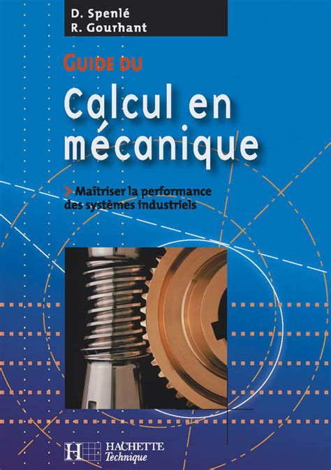 Guide Du Calcul En Mecanique Maitriser La Performance Des Systemes Industriels