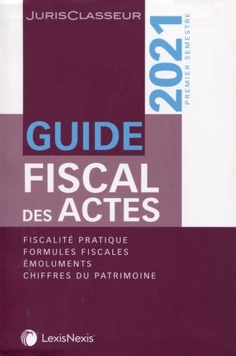 Guide Fiscal Des Actes Premier (ePUB/PDF) Free