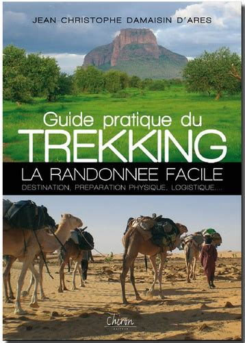 Guide Pratique Du Trekking La Randonnee Facile