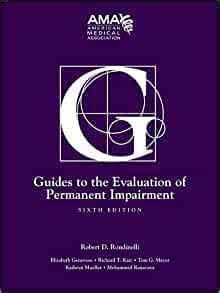 Guides To The Evaluation Of Permanent Impairment Sixth Edition