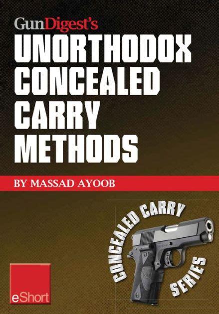 Gun Digests Unorthodox Concealed Carry Methods Eshort Ayoob