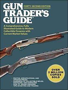 Gun Traders Guide To Rifles A Comprehensive Fully Illustrated Reference For Modern Rifles With Current Market Values English Edition