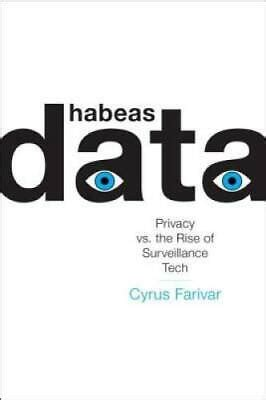 Habeas Data Privacy Vs The Rise Of Surveillance Tech