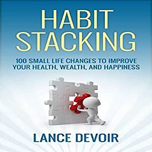 Habits Small Life Changes To Improve Your Health Wealth And Happiness