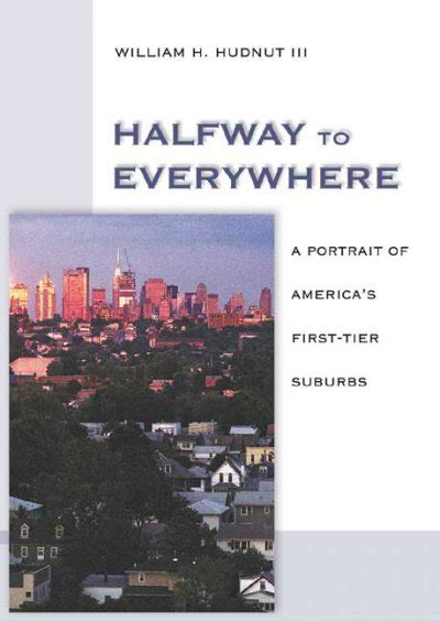 Halfway To Everywhere A Portrait Of Americas First Tier Suburbs
