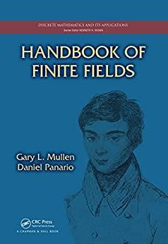 Handbook Of Finite Fields Discrete Mathematics And Its Applications