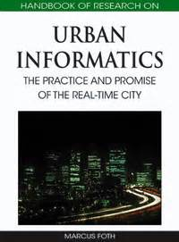 Handbook Of Research On Urban Informatics The Practice And Promise Of The Realtime City