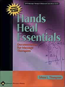 Hands Heal Essentials Documentation For Massage Therapists Lww Massage Therapy And Bodywork Educational Series English Edition