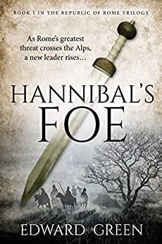 Hannibals Foe Book 1 In The Republic Of Rome Trilogy English Edition