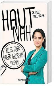 Haut Nah Alles Uber Unser Gro Tes Organ Neu Mit Praxisteil ...