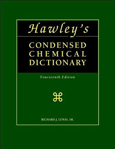 Hawleys Condensed Chemical Dictionary 14th Edition