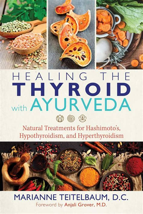 Healing The Thyroid With Ayurveda Natural Treatments For Hashimotos Hypothyroidism And Hyperthyroidism