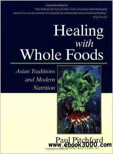 Healing With Whole Foods Asian Traditions And Modern Nutrition 3rd Edition