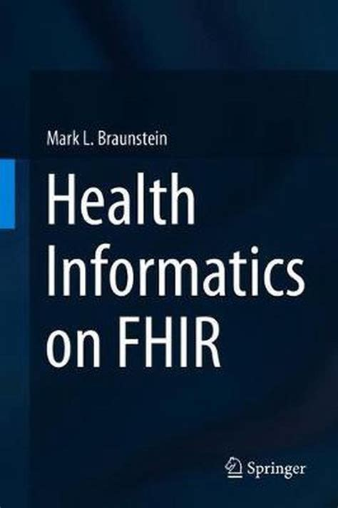 Health Informatics On FHIR How HL7s New API Is Transforming Healthcare