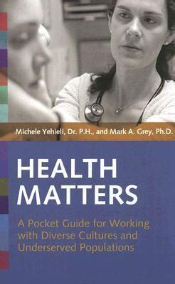 Health Matters A Pocket Guide For Working With Diverse Cultures And Underserved Populations