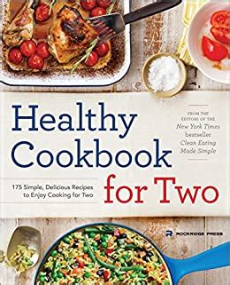 Healthy Cookbook For Two 175 Simple Delicious Recipes To Enjoy Cooking For Two
