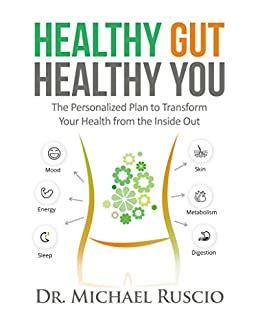 Healthy Gut Healthy You The Personalized Plan To Transform Your Health From The Inside Out English Edition