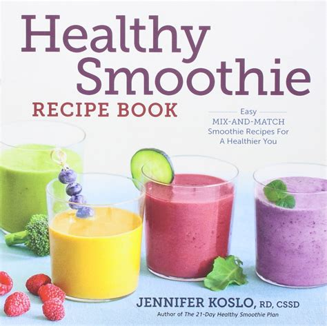 Healthy Smoothie Recipe Book Easy MixandMatch Smoothie Recipes For A Healthier You