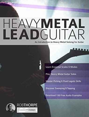 Heavy Metal Lead Guitar An Introduction To Heavy Metal Soloing For Guitar English Edition