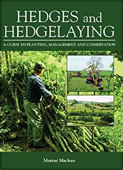 Hedges And Hedgelaying A Guide To Planting Management And Conservation