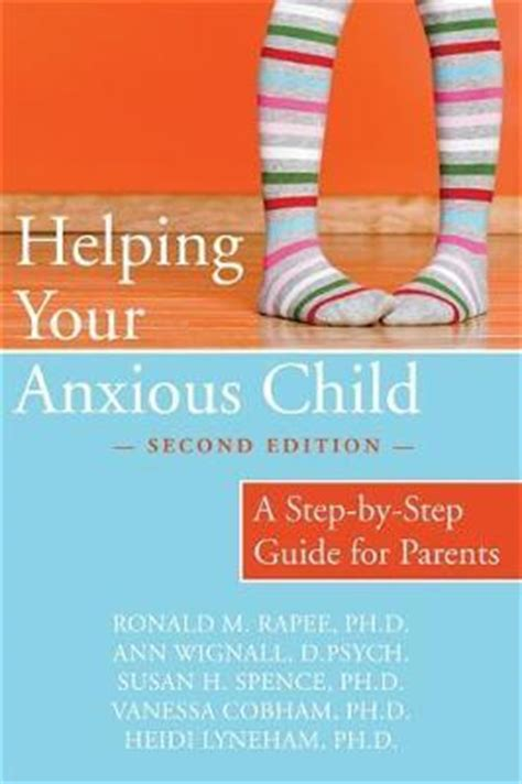 Helping Your Anxious Child A Step By Step Guide For Parents