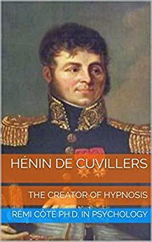 Henin De Cuvillers The Creator Of Hypnosis