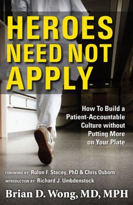 Heroes Need Not Apply How To Build A PatientAccountable Culture Without Putting More On Your Plate