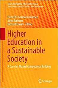 Higher Education In A Sustainable Society A Case For Mutual Competence Building Csr Sustainability Ethics Governance