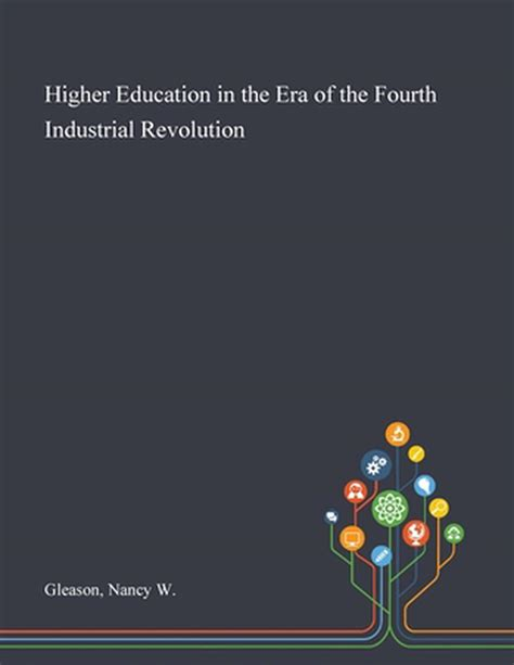 Higher Education In The Era Of The Fourth Industrial Revolution English Edition