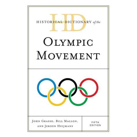 Historical Dictionary Of The Olympic Movement Buchanan Ian Mallon