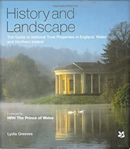 History And Landscape The Guide To National Trust Properties In England Wales And Northern Ireland
